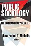 Public sociology : the contemporary debate / Lawrence T. Nichols, editor