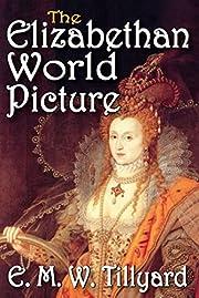 The Elizabethan world picture – tekijä:…