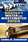 Image of the book America's Water and Wastewater Crisis: The Role of Private Enterprise by the author