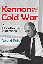 Kennan and the Cold War: An Unauthorized…