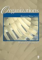 Organizations: Management Without Control by…