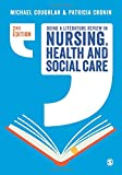 Doing a literature review in nursing, health and social care / Michael Coughlan, Patricia Cronin and Frances Ryan