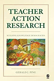 Teacher Action Research: Building Knowledge…