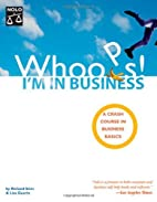 Whoops! I'm In Business: A Crash Course In…