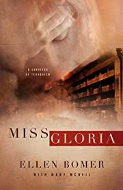Miss Gloria : a survivor of terrorism de…