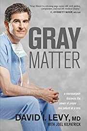 Gray Matter: A Neurosurgeon Discovers the…