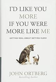 I'd Like You More If You Were More Like Me:…
