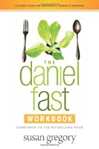 The Daniel Fast Workbook: A 5-Week Guide for…