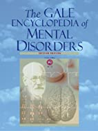 The Gale Encyclopedia of Mental Health by…
