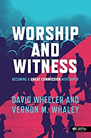 Worship and Witness: Becoming a Great…