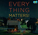 Everything matters! / Ron Currie, Jr