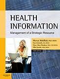 Health information : management of a strategic resource / Mervat Abdelhak, managing editor ; Mary Alice Hanken, editor