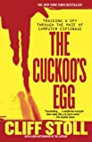 The cuckoo's egg : tracking a spy through the maze of computer espionage / Clifford Stoll