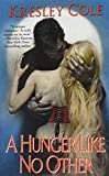 Hunger Like No Other (Immortals After Dark, Book 1)