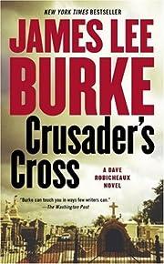 Crusader's Cross : A Dave Robicheaux Novel…