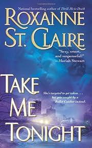 Take me tonight de Roxanne St. Claire