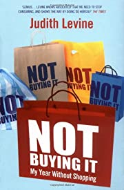 Not Buying It: My Year Without Shopping de…