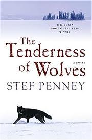 The Tenderness of Wolves: A Novel por Stef…