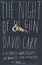 The Night of the Gun: A Reporter…