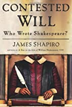 Contested Will: Who Wrote Shakespeare? by…