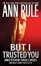 But I Trusted You: Ann Rule's Crime…