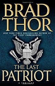 The Last Patriot: A Thriller de Brad Thor