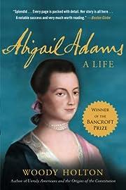 Abigail Adams: A Life de Woody Holton