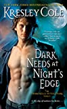 Dark Needs at Night's Edge (Immortals After Dark)