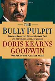 The Bully Pulpit: Theodore Roosevelt and the…