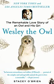 Wesley the Owl: The Remarkable Love Story of…