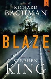Blaze: A Novel de Richard Bachman