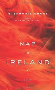 Map of Ireland: A Novel av Stephanie Grant