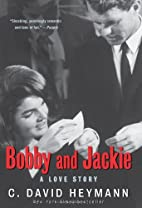 Bobby and Jackie: A Love Story by C. David…