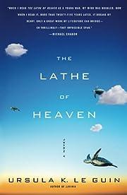 The Lathe Of Heaven: A Novel por Ursula K.…