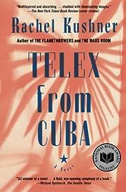 Telex from Cuba: A Novel – tekijä: Rachel…