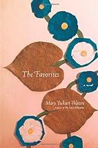 The Favorites: A Novel by Mary Yukari Waters