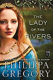 The Lady of the Rivers: A Novel (The…