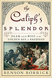 The Caliph's Splendor: Islam and the West in…