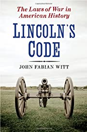 Lincoln's Code: The Laws of War in American…