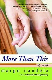 More Than This: A Novel de Margo Candela