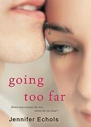 Going Too Far von Jennifer Echols