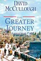 The Greater Journey: Americans in Paris by…
