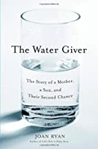 The Water Giver: The Story of a Mother, a…