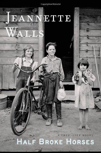 Half Broke Horses: A True-Life Novel, by Walls, Jeannette