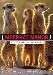 Meerkat Manor: Flower of the Kalahari de Tim…