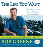 The Life You Want: Get Motivated, Lose…