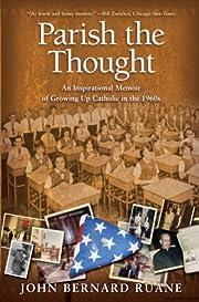 Parish the Thought: An Inspirational Memoir…