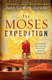 The Moses Expedition: A Novel de Juan…