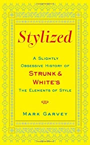 Stylized: A Slightly Obsessive History of…
