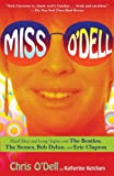 Miss O'Dell: Hard Days and Long Nights with The Beatles, The Stones, Bob Dylan and Eric Clapton, O'Dell, Chris